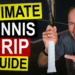 Ultimate Tennis Grips Guide