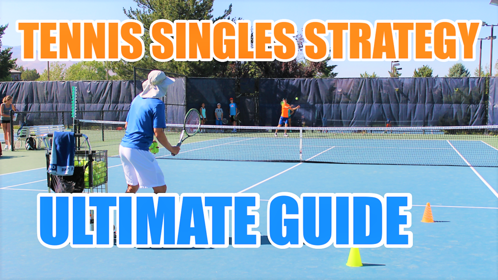 Tennis Singles Strategy - How to Play Singles - Tips and Tactics